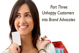 Marketing Series: Part 3 – Unhappy Customers into Brand Advocates