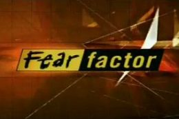 Do you have the fear factor?