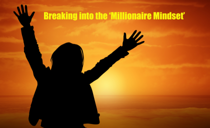 Breaking into the 'Millionaire Mindset'