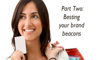 Marketing Series: Part 2 – Besting your brand beacons