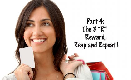 "Marketing Series: Part 4 – The 3 ""R"" Reward, Reap and Repeat !"