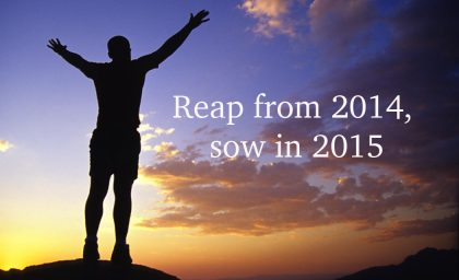 Reap from 2014, sow in 2015